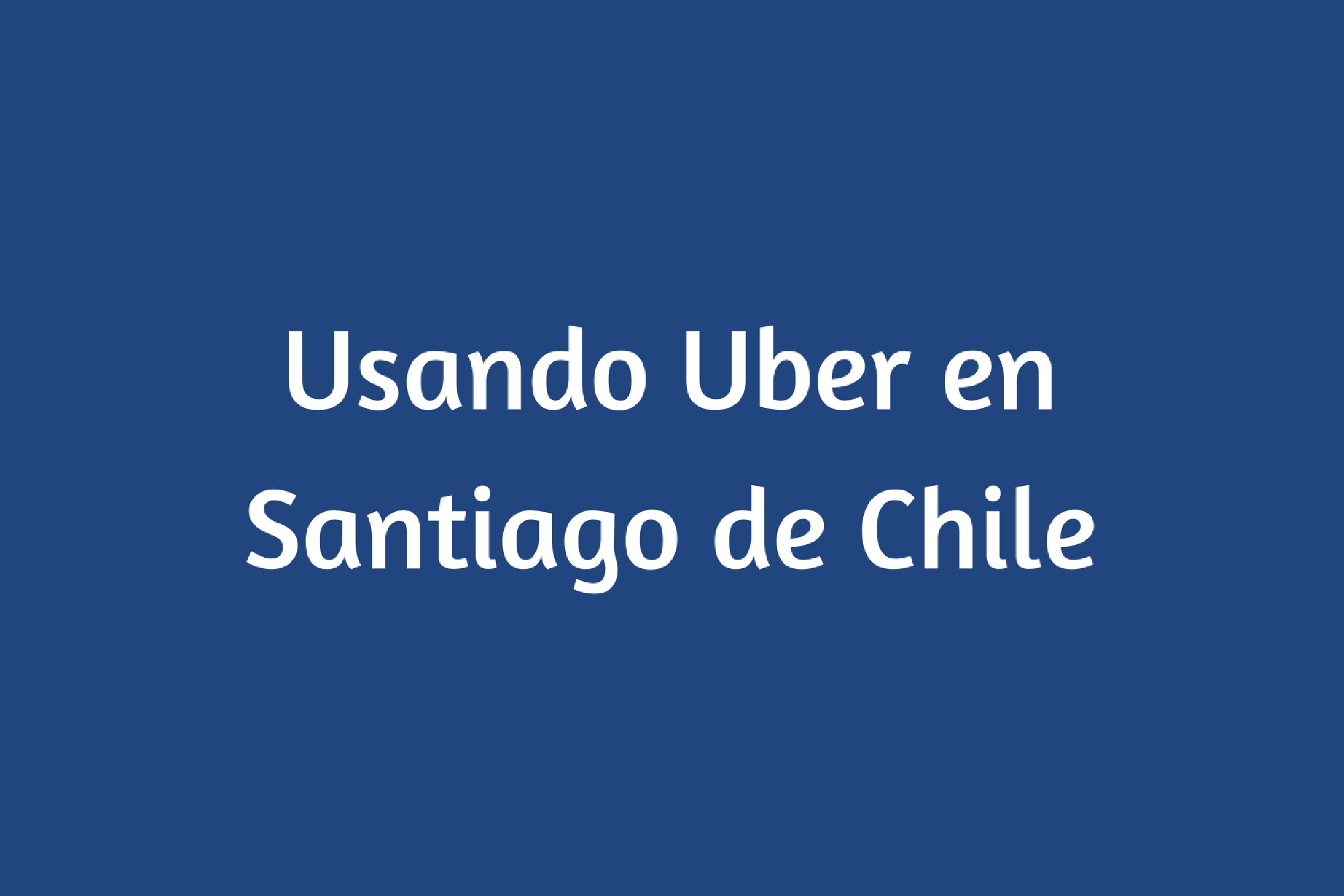 Usando Uber en Santiago